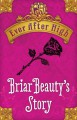 Ever After High: Briar Beauty's Story - Shannon Hale