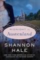 Midnight in Austenland - Shannon Hale