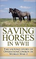 Saving Horses in WWII: The Untold Story of Operation Cowboy in World War 2 (Operation Cowboy, Secret American Mission, World War 2, World War II, WWII, ... horses, Red Army, Russian army Book 1) - Ryan Jenkins, World War 2, World War II, Operation Cowboy, Saving Horses, Secret Mission