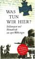 Was tun wir hier?: Soldatenpost und Heimatbriefe aus zwei Weltkriegen (German Edition) - Frank Schumann