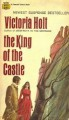 The King of the Castle - Victoria Holt