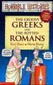 The Groovy Greeks And The Rotten Romans (Two Horrible Books In One) - Terry Deary