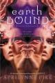Earthbound - Aprilynne Pike