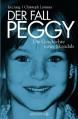 Der Fall Peggy: Die Geschichte eines Skandals - Ina Jung;Christoph Lemmer