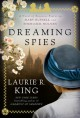 Dreaming Spies: A novel of suspense featuring Mary Russell and Sherlock Holmes - Laurie R. King