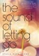 The Sound of Letting Go - Stasia Ward Kehoe
