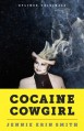 Cocaine Cowgirl: The Outrageous Life and Mysterious Death of Griselda Blanco - Jennie Erin Smith