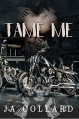 Tame Me (Book #1 in the Blood Brothers MC Series) - J.A. Collard, Hot Tree Editing