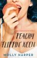 Peachy Flippin' Keen - Molly Harper