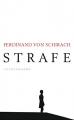Strafe: Stories - Ferdinand von Schirach