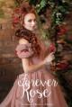Forever Rose - Carmen Monica Oprea