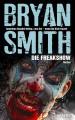 Die Freakshow - Bryan Smith