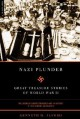 Nazi Plunder: Great Treasure Stories Of World War II - Kenneth D. Alford, Larry C. Bush