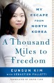 A Thousand Miles to Freedom: My Escape from North Korea - David Tian, Sébastien Falletti, Eunsun Kim