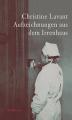 Aufzeichnungen aus dem Irrenhaus - Christine Lavant, Klaus Amann, Klaus Amann