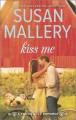 Kiss Me - Susan Mallery