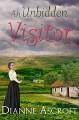 An Unbidden Visitor - Dianne Ascroft, Dianne Ascroft, Elizabeth Klett