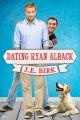 Dating Ryan Alback - J.E. Birk