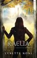 Raelia (The Medoran Chronicles Book 2) - Lynette Noni