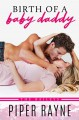 Birth of a Baby Daddy (The Baileys #3) - Piper Rayne