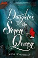 Daughter of the Siren Queen - Tricia Levenseller
