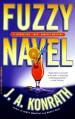 "Fuzzy Navel (Jacqueline ""Jack"" Daniels Mysteries) - J. A. Konrath"