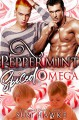 Peppermint Spiced Omega: an M/M Omegaverse Mpreg Romance (The Hollydale Omegas Book 3) - Cosmic Letterz, Susi Hawke
