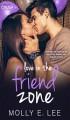 Love in the Friend Zone - Molly E. Lee