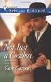 Not Just a Cowboy (Texas Rescue) - Caro Carson
