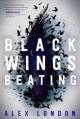 Black Wings Beating - Alex London