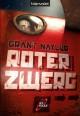 Roter Zwerg : Roman - Grant Naylor, Wolfgang Thon