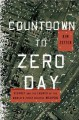 Countdown to Zero Day: Stuxnet and the Launch of the World's First Digital Weapon (Audio) - Kim Zetter