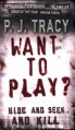 Want To Play? (Monkeewrench #1) - P.J. Tracy
