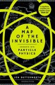 A Map of the Invisible: Journeys into Particle Physics - Jon Butterworth