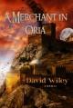 A Merchant in Oria - David E. Wiley