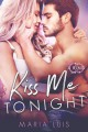 Kiss Me Tonight (Put A Ring On It, #2) - Maria Luís