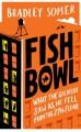 Fishbowl - Bradley Somer