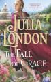 The Fall of Grace - Julia London