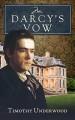 Mr Darcy's Vow - Timothy Underwood