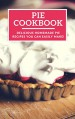 Pie Cookbook: Delicious Homemade Pie Recipes You Can Easily Make! (Baking Recipes Book 1) - Linda Harris