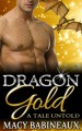 Dragon Gold: A Tale Untold (The Dragonlords of Xandakar Book 5) - Macy Babineaux