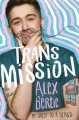 Trans Mission: My Quest to a Beard - Alex Bertie
