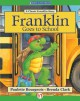 Franklin Goes to School (Classic Franklin Stories) - Paulette Bourgeois, Brenda Clark