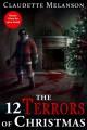 The 12 Terrors of Christmas: A Christmas Horror Anthology - Claudette Melanson, Lynn Lamb, Rachel Montreuil