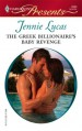 The Greek Billionaire's Baby Revenge (Harlequin Presents) - Jennie Lucas