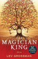 The Magician King. Lev Grossman - Lev Grossman