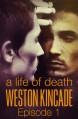 A Life of Death (Episode 1) - Weston Kincade