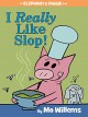 I Really Like Slop! (An Elephant and Piggie Book) - Mo Willems, Mo Willems