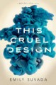 This Cruel Design - Emily Suvada