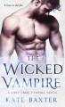 The Wicked Vampire (Last True Vampire series) - Kate Baxter